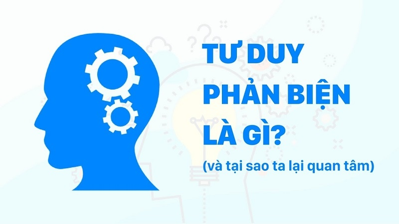 Critical-thinking-tu-duy-phan-bien-business-analyst