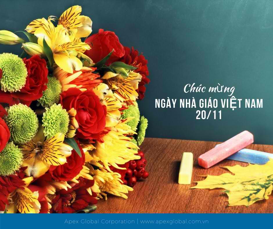 Tập thể Apex Global gởi lời chúc mừng tới quý thầy cô nhân ngày Nhà giáo Việt Nam