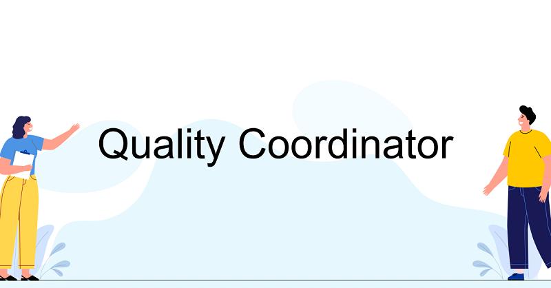 Tuyển dụng vị trí – Quality Management Coordinator