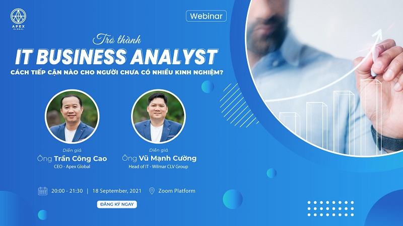 """Webinar """"Trở thành IT Business Analyst – Cách tiếp cận nào cho người chưa có nhiều kinh nghiệm?"""""""
