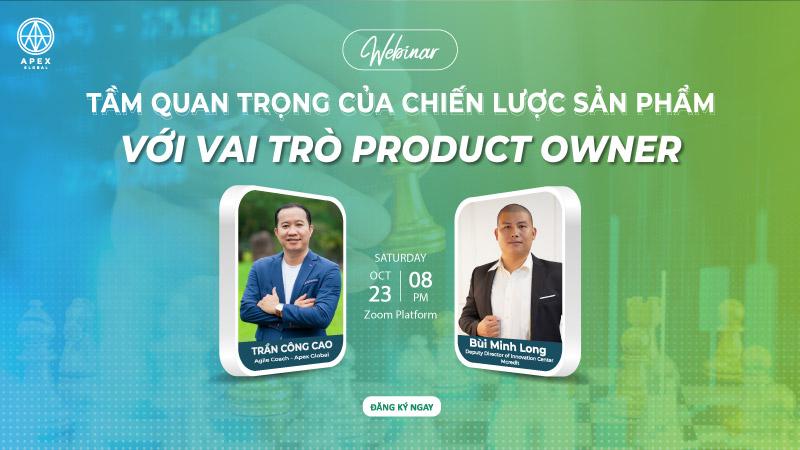 Webinar Tầm quan trọng của Chiến lược sản phẩm với vai trò Product Owner